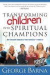 George Barna - Transforming children into spiritual champions