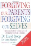 David Stoop and James Masteller - Forgiving our parents, forgiving ourselves