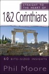 Phil Moore - Straight to the Heart of: 1&2 Corinthians